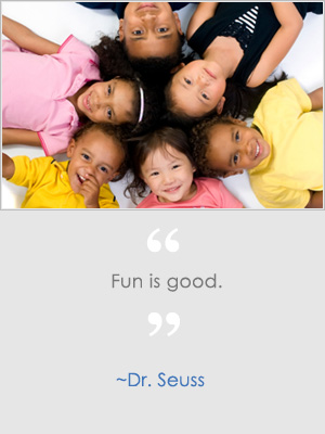 Fun is good. -Dr. Seuss